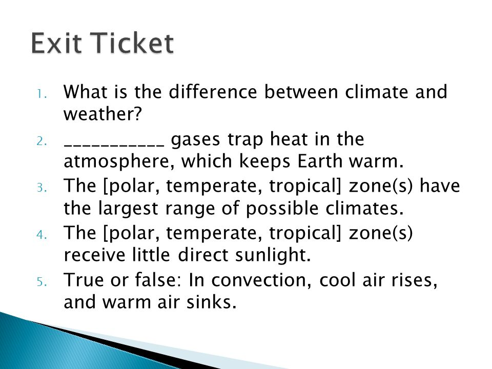 1. What is the difference between climate and weather.