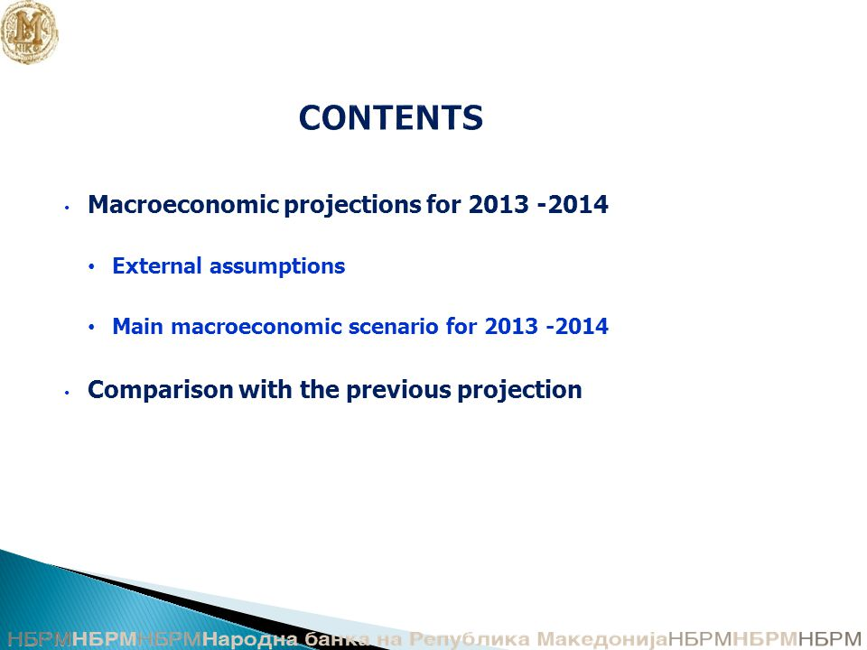 CONTENTS Macroeconomic projections for External assumptions Main macroeconomic scenario for Comparison with the previous projection