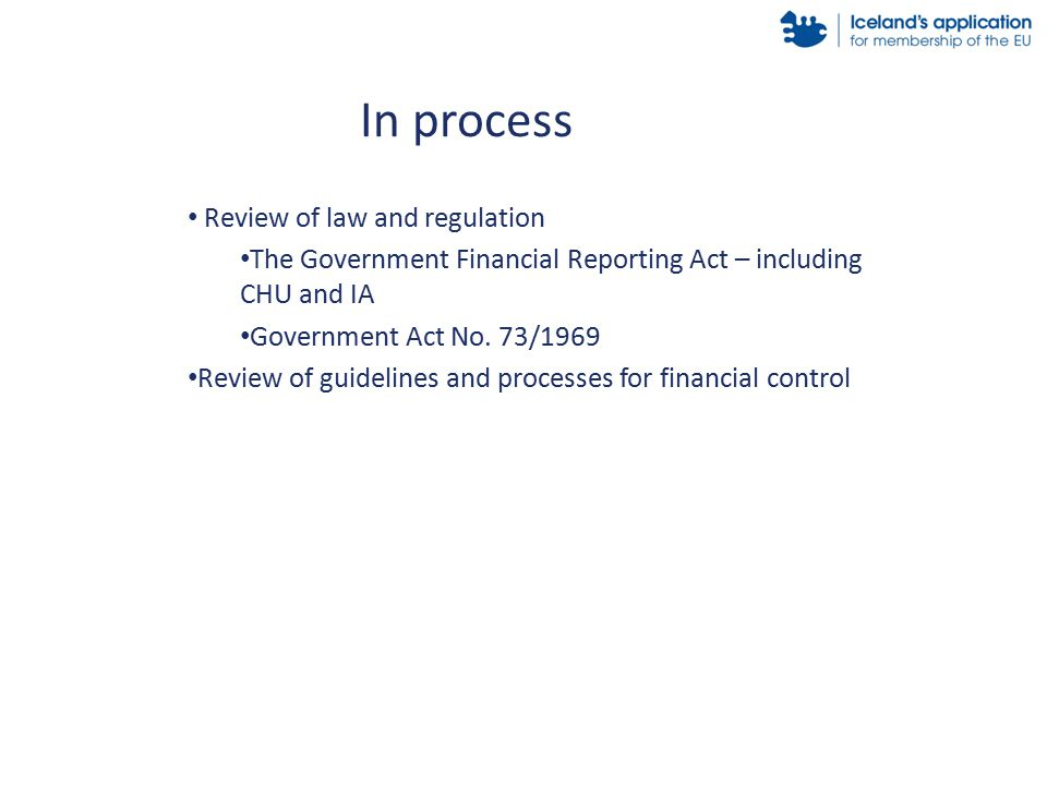 Review of law and regulation The Government Financial Reporting Act – including CHU and IA Government Act No.
