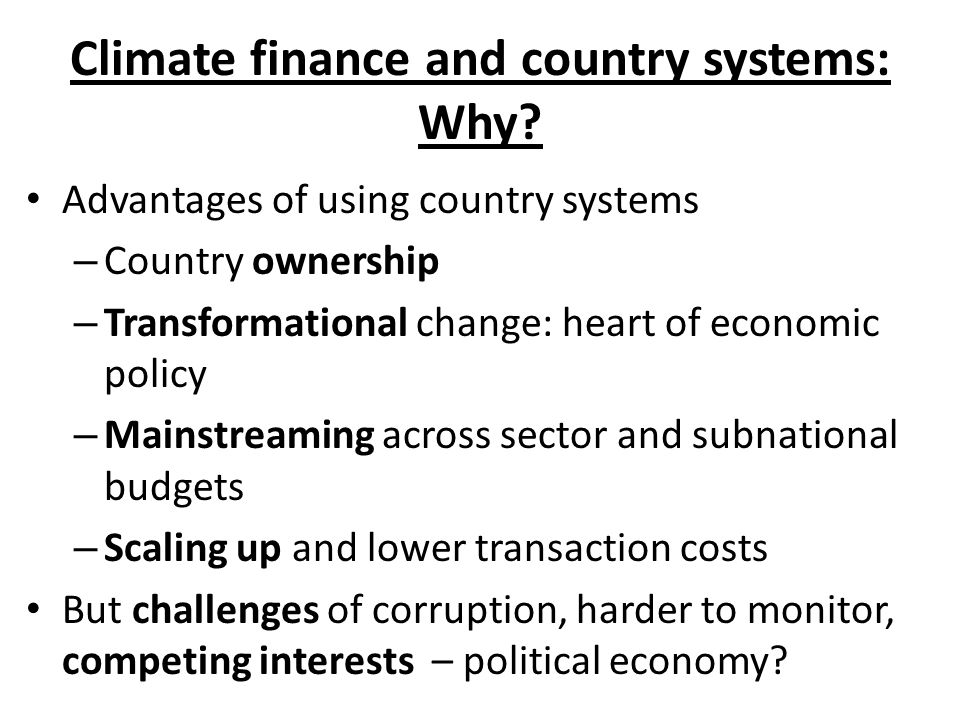 Climate finance and country systems: Why.
