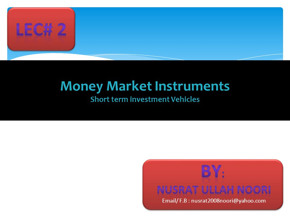 Money Market Instruments Short term investment Vehicles