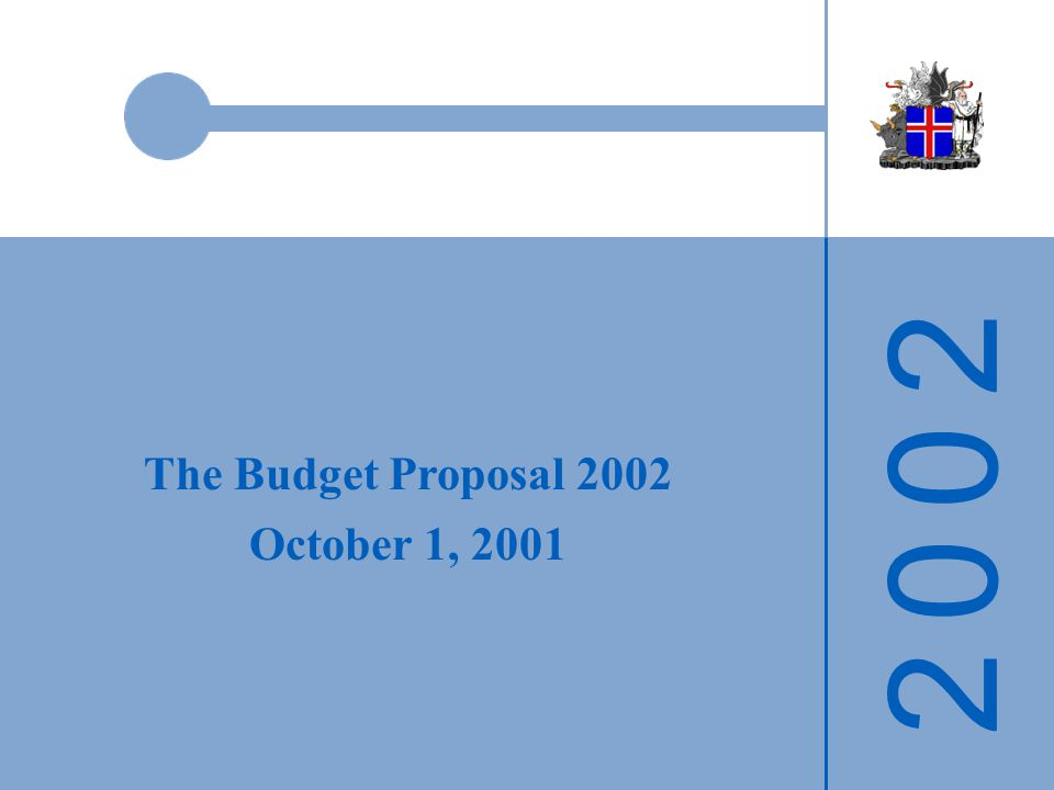 The Budget Proposal 2002 October 1, 2001