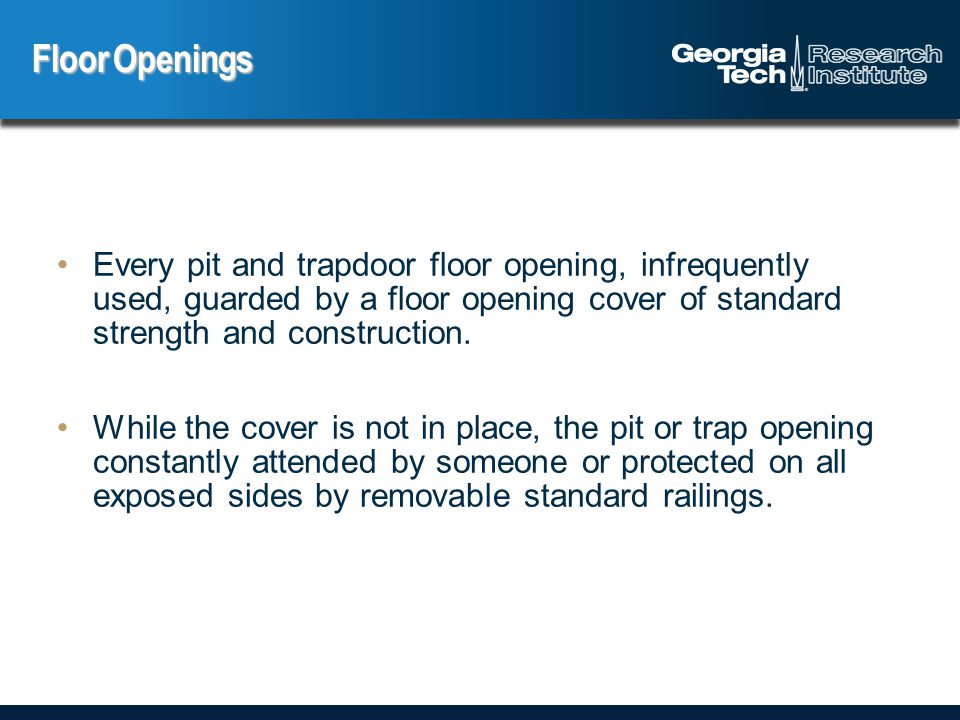 Every pit and trapdoor floor opening, infrequently used, guarded by a floor opening cover of standard strength and construction.