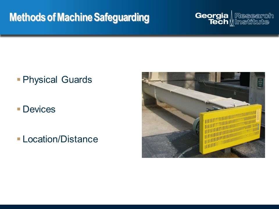  Physical Guards  Devices  Location/Distance Methods of Machine Safeguarding
