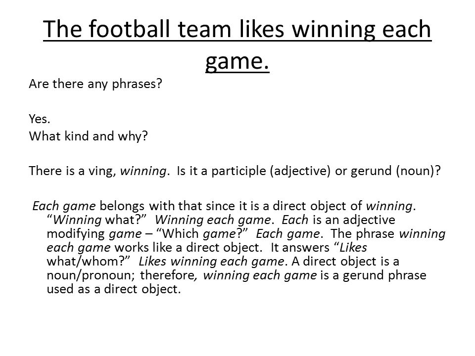 The football team likes winning each game. Are there any phrases.