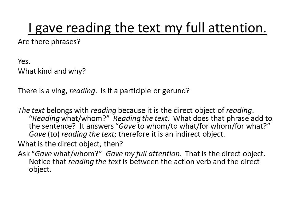 I gave reading the text my full attention. Are there phrases.