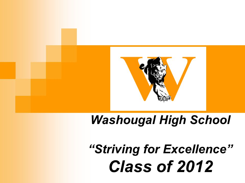 Washougal High School Striving for Excellence Class of 2012