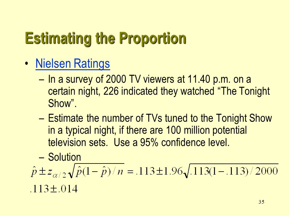 35 Nielsen Ratings –In a survey of 2000 TV viewers at p.m.