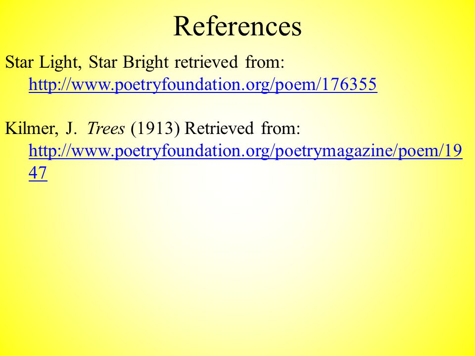 References Dictionary.com (2014) Retrieved from:     Clipart from Microsoft Office clipart library Twinkle, Twinkle, Little Star lyrics retrieved from:   3.htm   3.htm Twinkle, Twinkle, Little Star audio retrieved from: