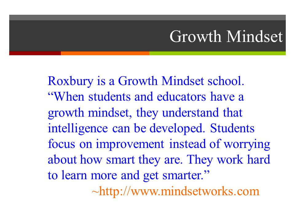 Growth Mindset Roxbury is a Growth Mindset school.
