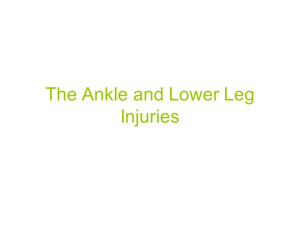 The Ankle and Lower Leg Injuries