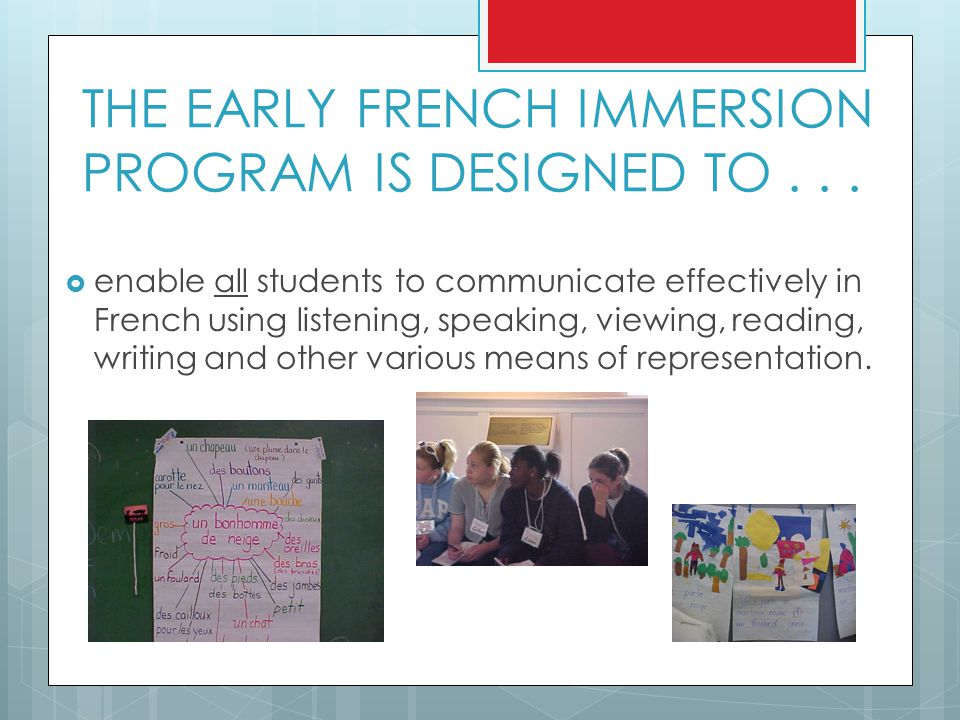 THE EARLY FRENCH IMMERSION PROGRAM IS DESIGNED TO...