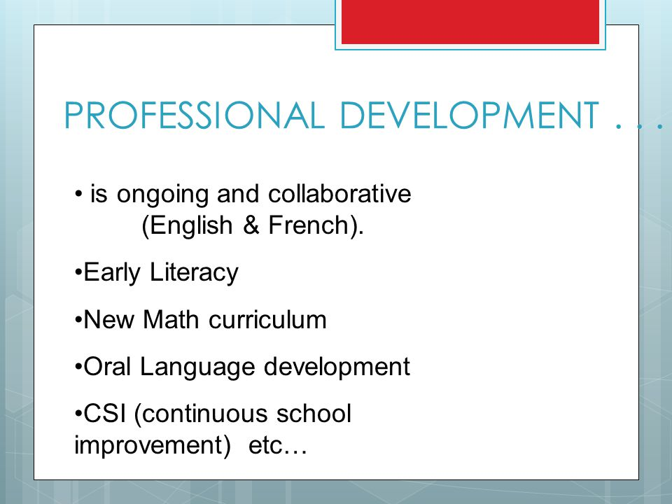 PROFESSIONAL DEVELOPMENT... is ongoing and collaborative (English & French).