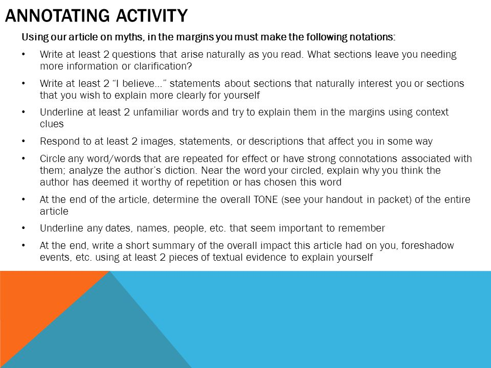 ANNOTATING ACTIVITY Using our article on myths, in the margins you must make the following notations: Write at least 2 questions that arise naturally as you read.