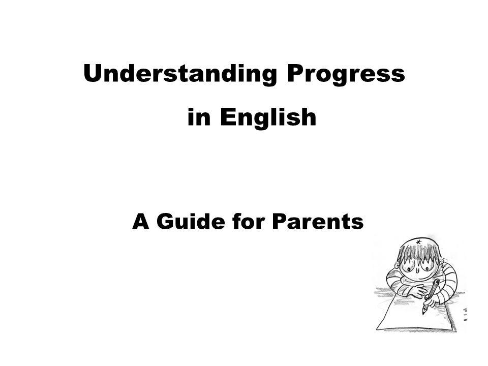 Understanding Progress in English A Guide for Parents