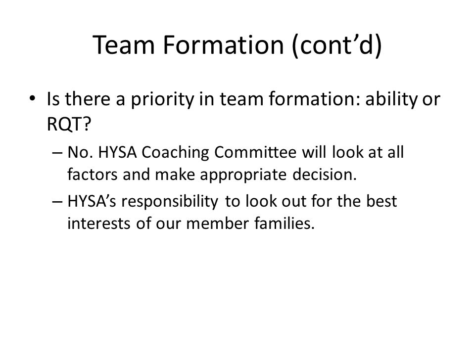 Team Formation (cont'd) Is there a priority in team formation: ability or RQT.