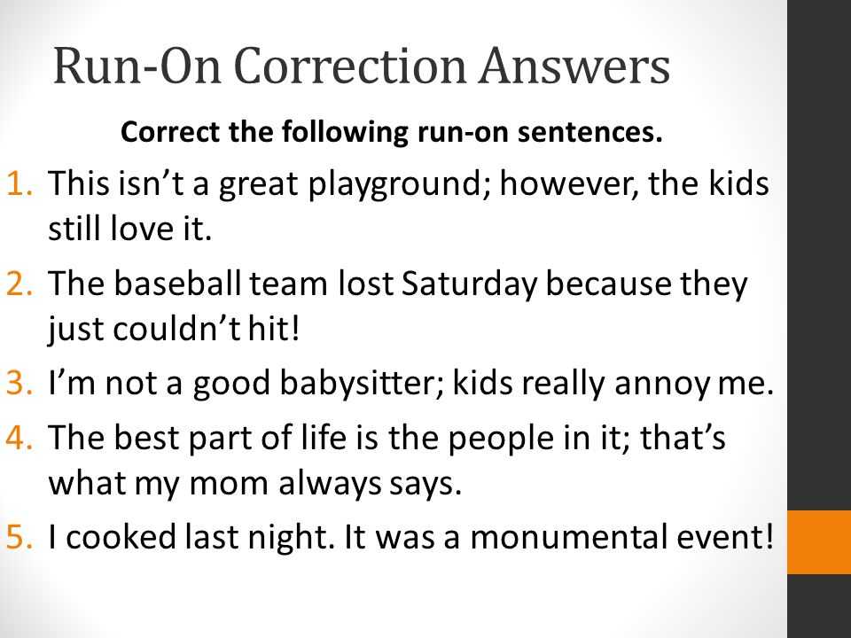 errors in combining independent clauses. run-on sentences run-on