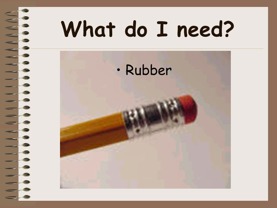 What do I need Rubber