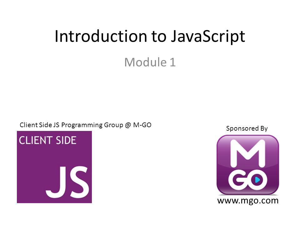 Introduction to JavaScript Module 1 Client Side JS