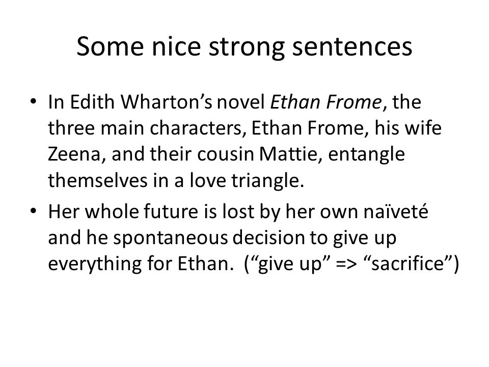 Some Nice Strong Sentences In Edith Whartons Novel Ethan Frome The Three Main Characters