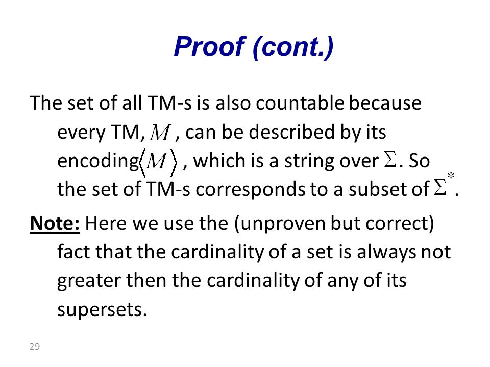 The set of all TM-s is also countable because every TM,, can be described by its encoding, which is a string over.