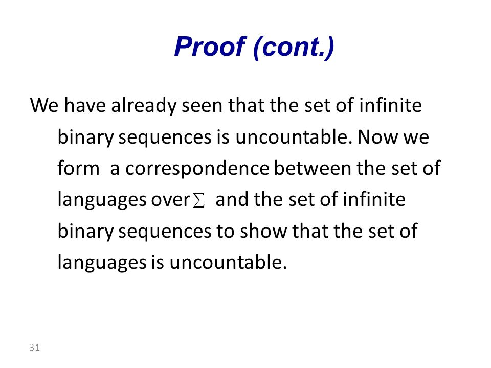We have already seen that the set of infinite binary sequences is uncountable.