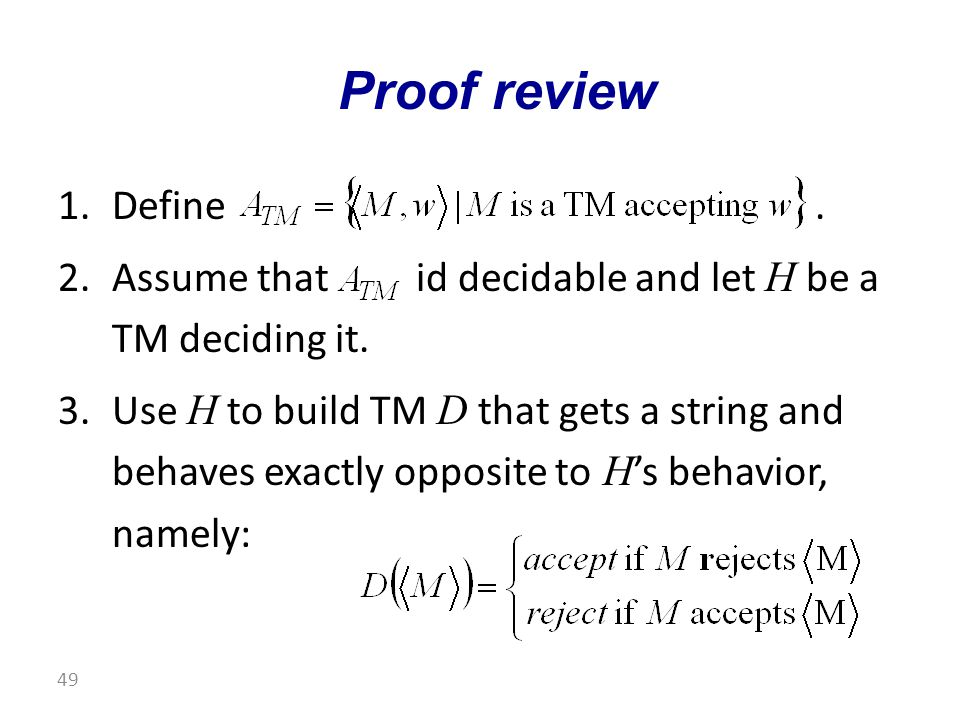 1.Define. 2.Assume that id decidable and let H be a TM deciding it.