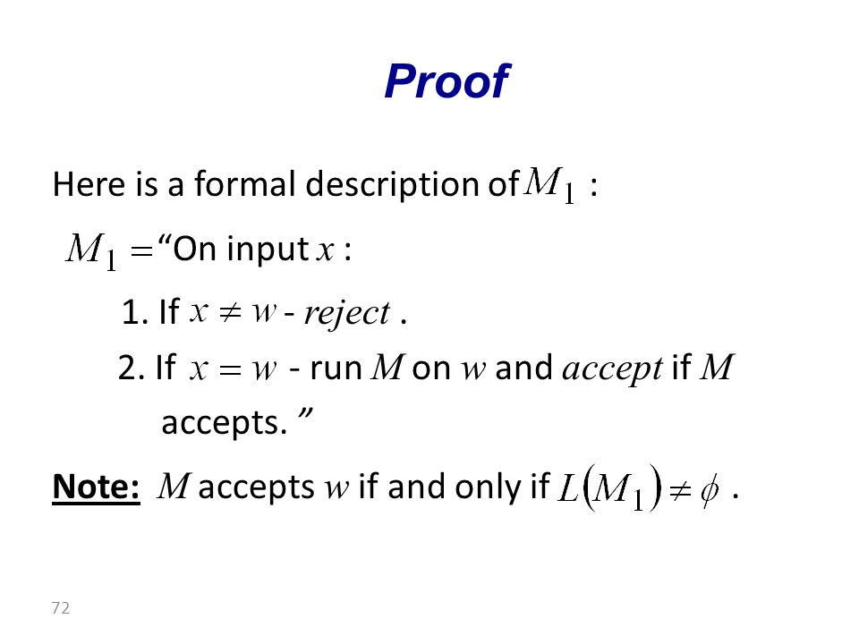 Here is a formal description of : On input x : 1.