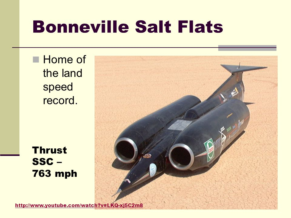 Bonneville Salt Flats Home of the land speed record.