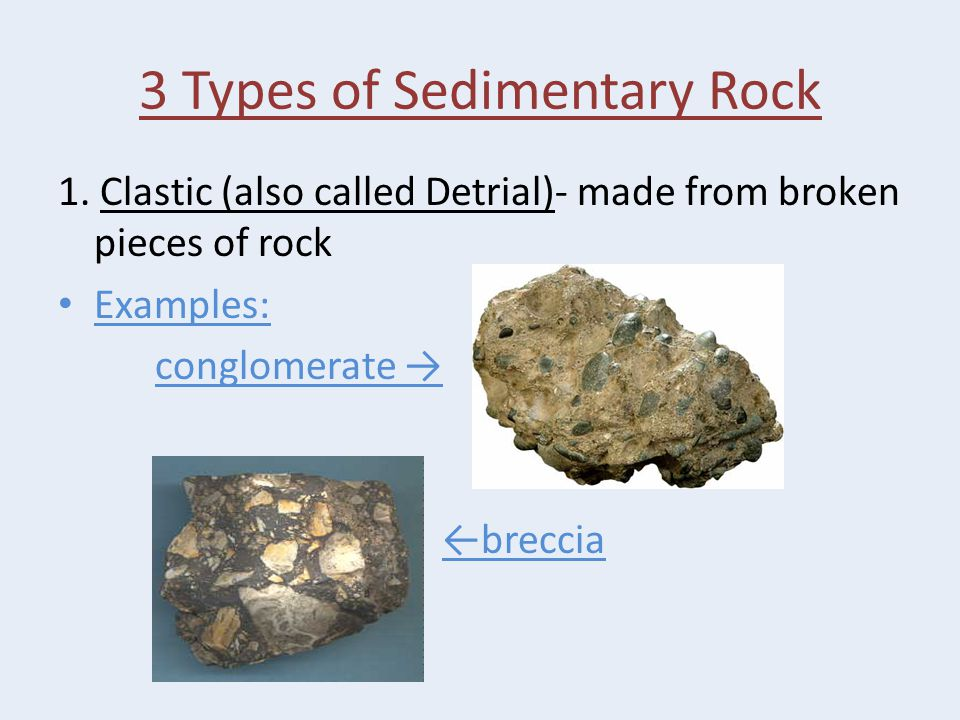 3 Types of Sedimentary Rock 1.