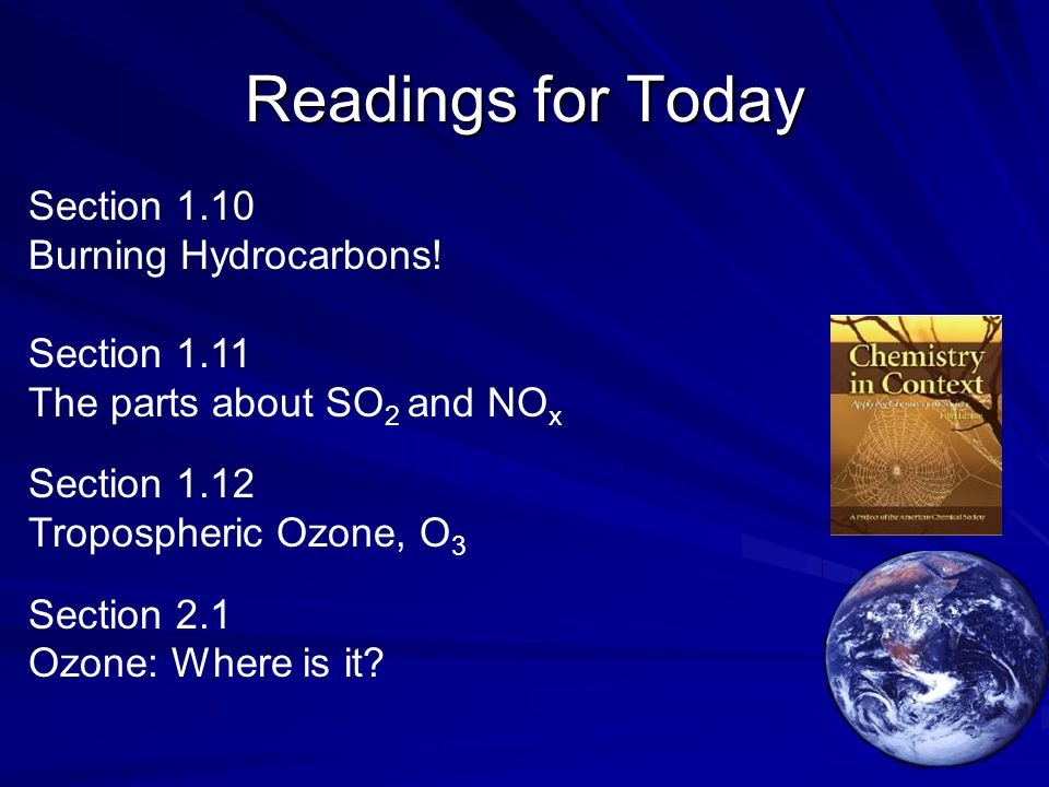 Readings for Today Section 1.10 Burning Hydrocarbons.