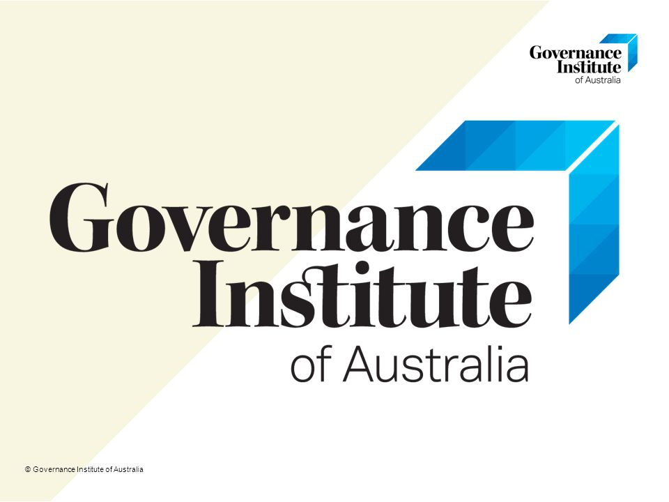 © Governance Institute of Australia
