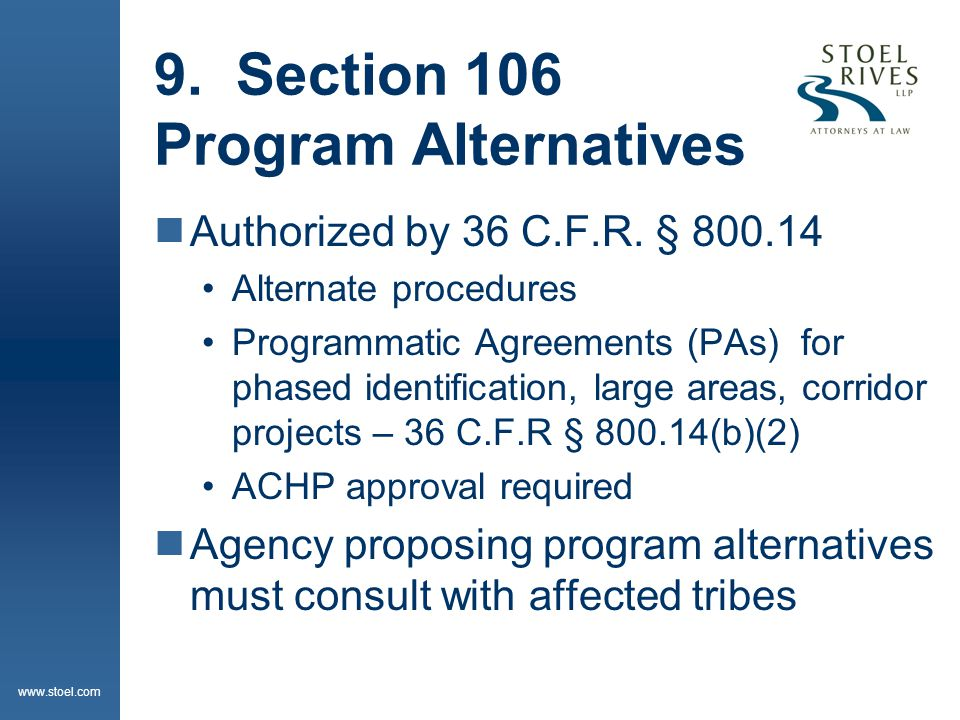 www.stoel.com 9. Section 106 Program Alternatives  Authorized by 36 C.F.R.