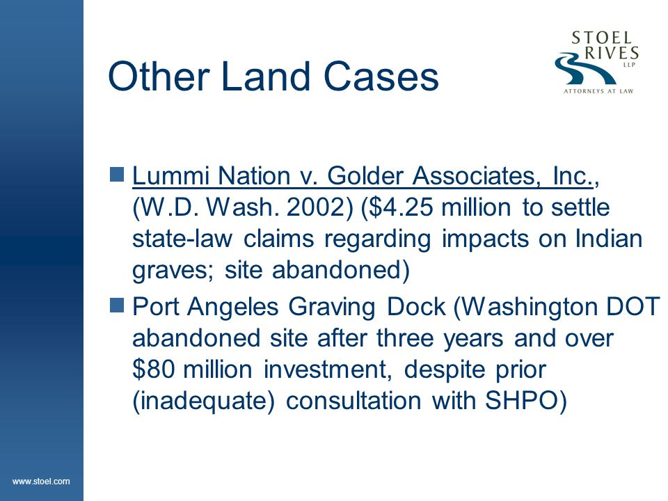 www.stoel.com Other Land Cases  Lummi Nation v. Golder Associates, Inc., (W.D.