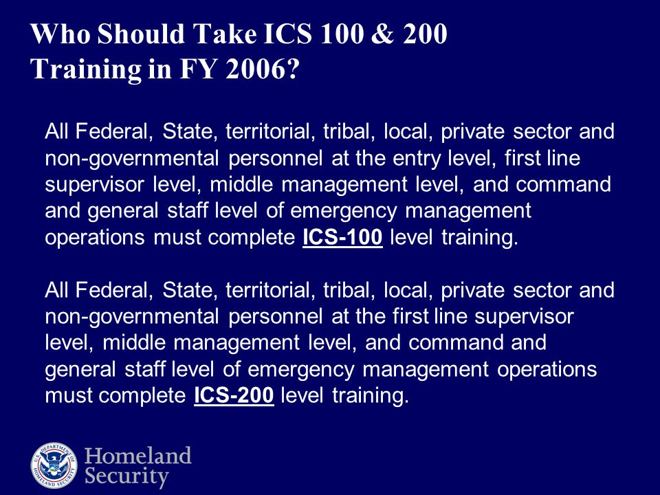 Who Should Take ICS 100 & 200 Training in FY 2006.