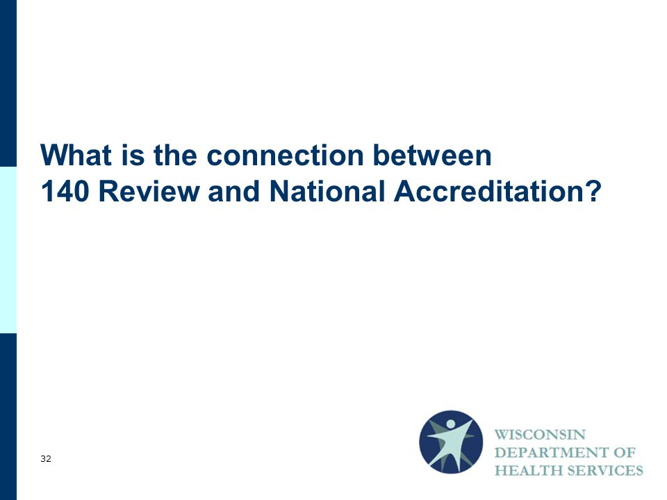 What is the connection between 140 Review and National Accreditation 32