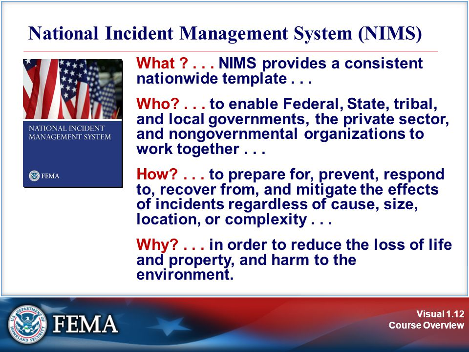 Visual 1.12 Course Overview National Incident Management System (NIMS) What ...