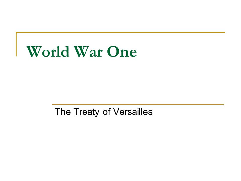 World War One The Treaty of Versailles