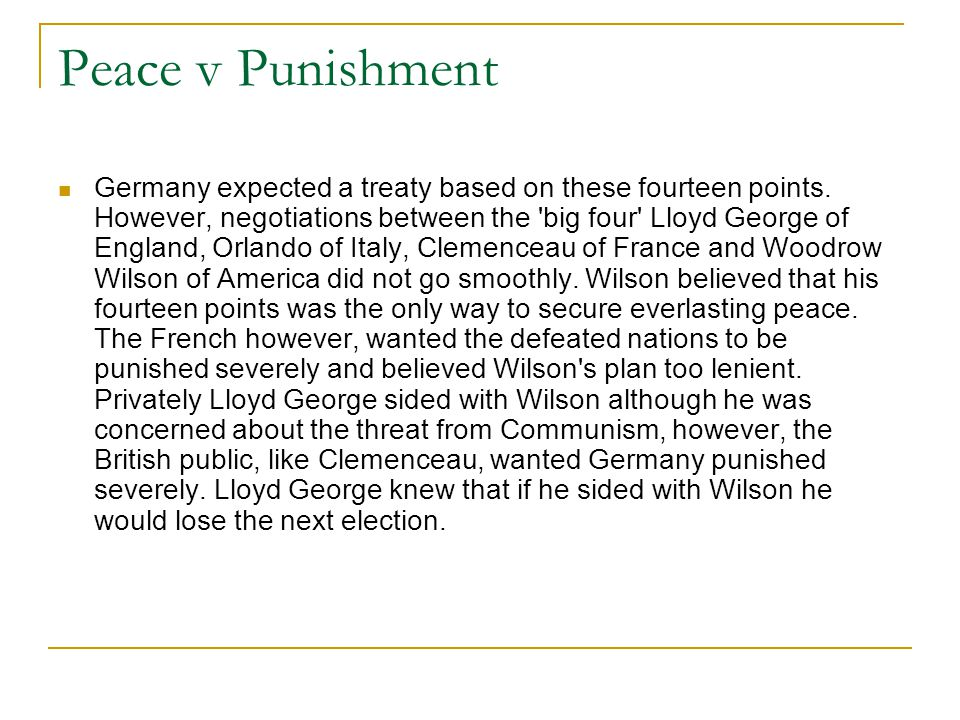 Peace v Punishment Germany expected a treaty based on these fourteen points.