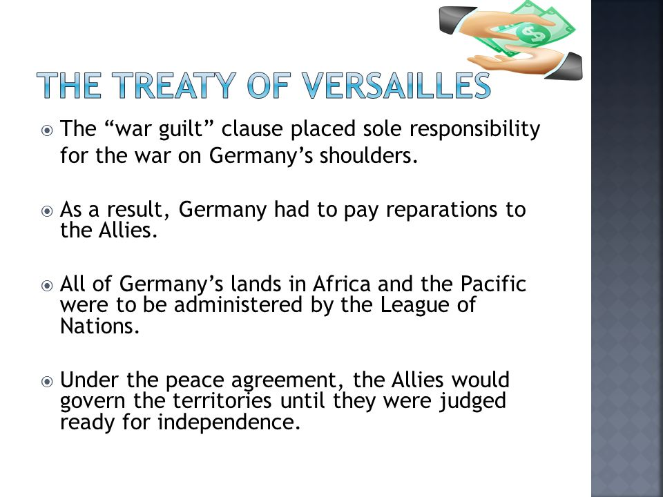  The war guilt clause placed sole responsibility for the war on Germany's shoulders.