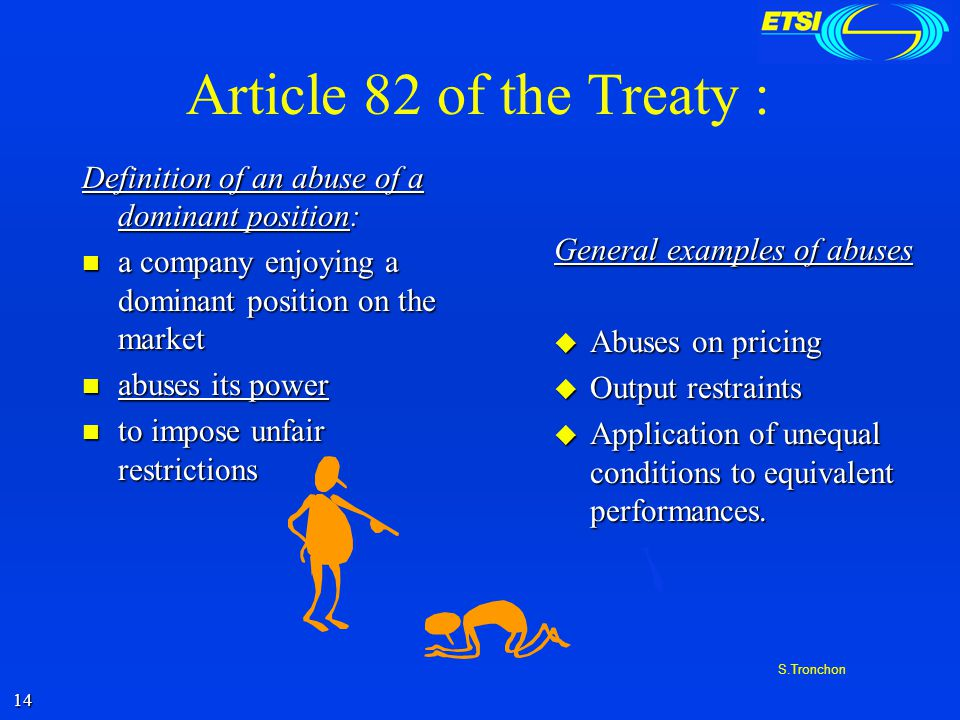 13 S.Tronchon Examples of practices forbidden under article 81, within ETSI activities.