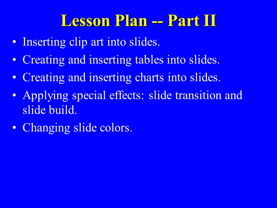 Lesson Plan -- Part I Introduction to presentation graphics concepts.