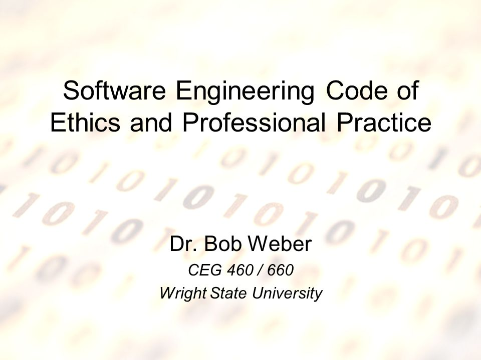 5/5/2015Software Engineering Code of Ethics1 Software Engineering Code of Ethics and Professional Practice Dr.