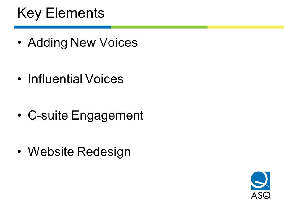 Key Elements Adding New Voices Influential Voices C-suite Engagement Website Redesign