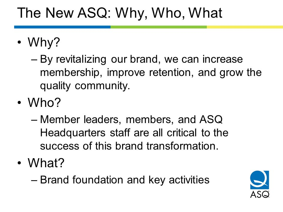 The New ASQ: Why, Who, What Why.