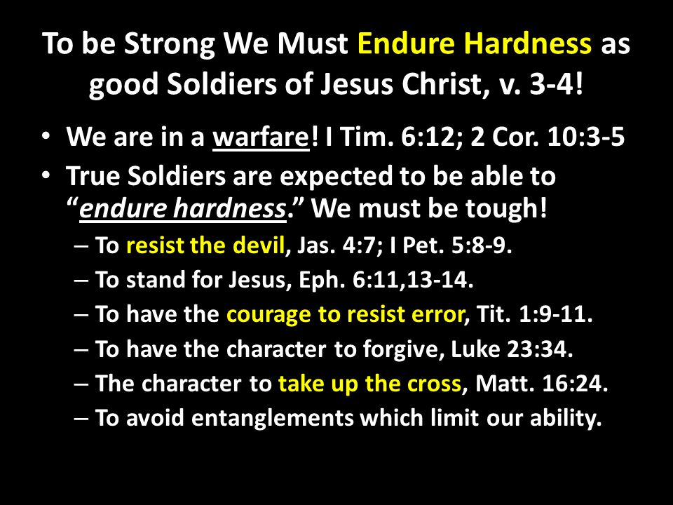 To be Strong We Must Endure Hardness as good Soldiers of Jesus Christ, v.
