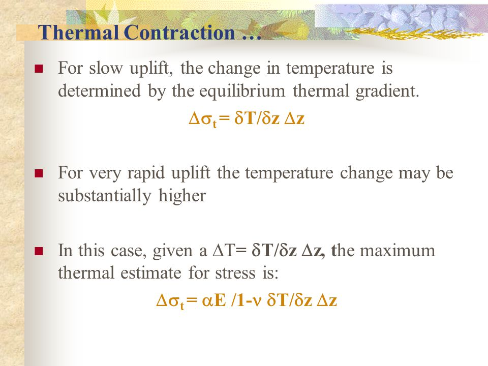 Thermal Contraction … For slow uplift, the change in temperature is determined by the equilibrium thermal gradient.