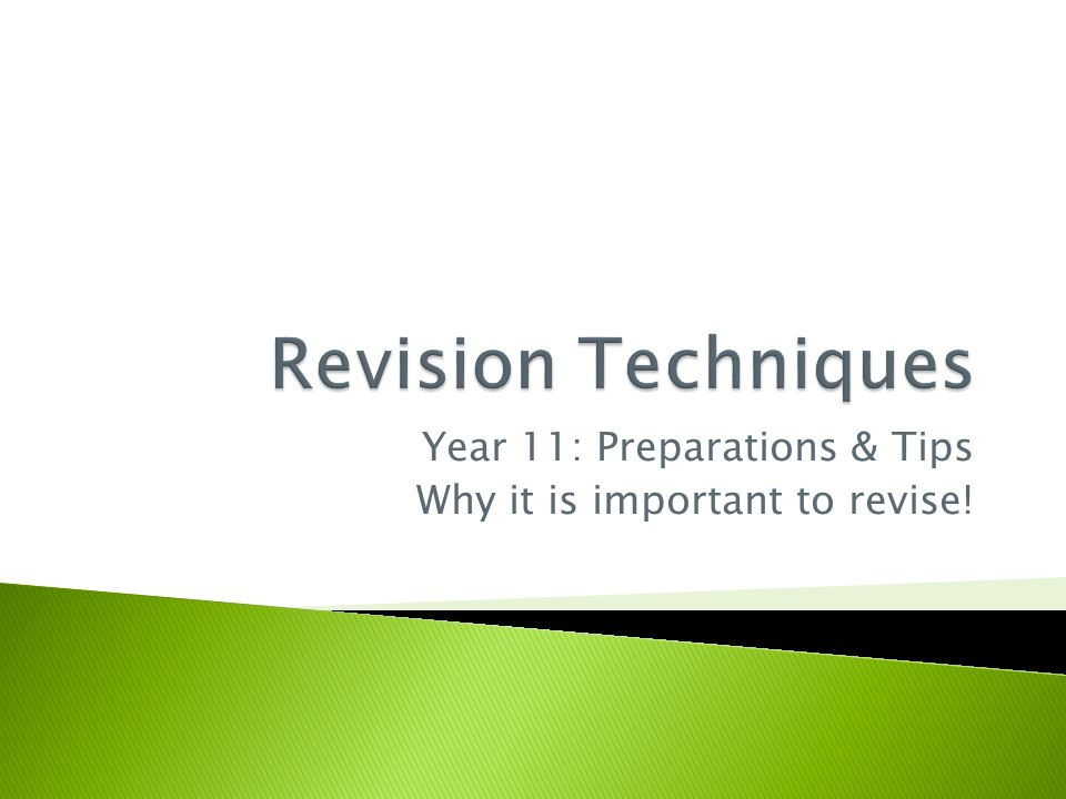 Year 11: Preparations & Tips Why it is important to revise!