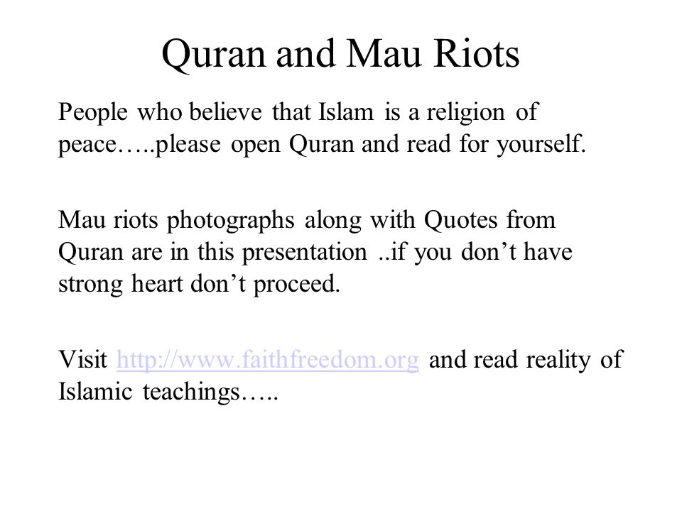 Quran And Mau Riots People Who Believe That Islam Is A Religion Of