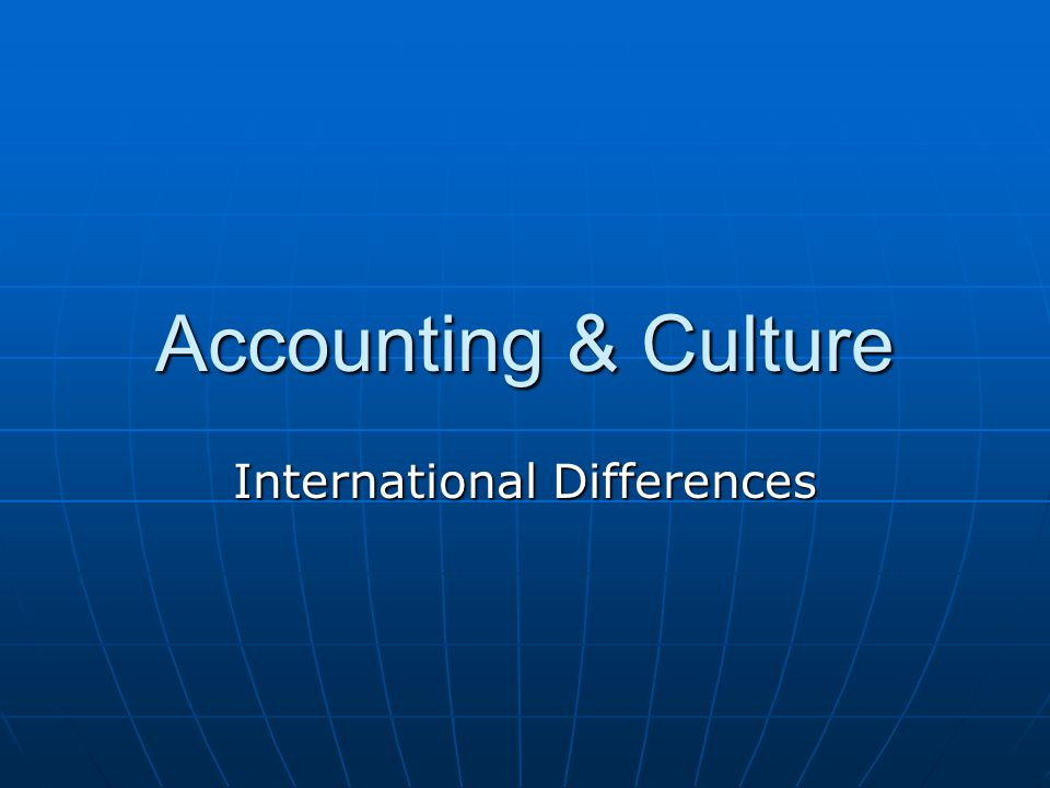 Accounting & Culture International Differences